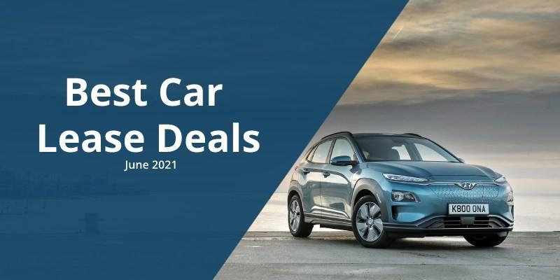 Best Car Lease Deals - June 2021